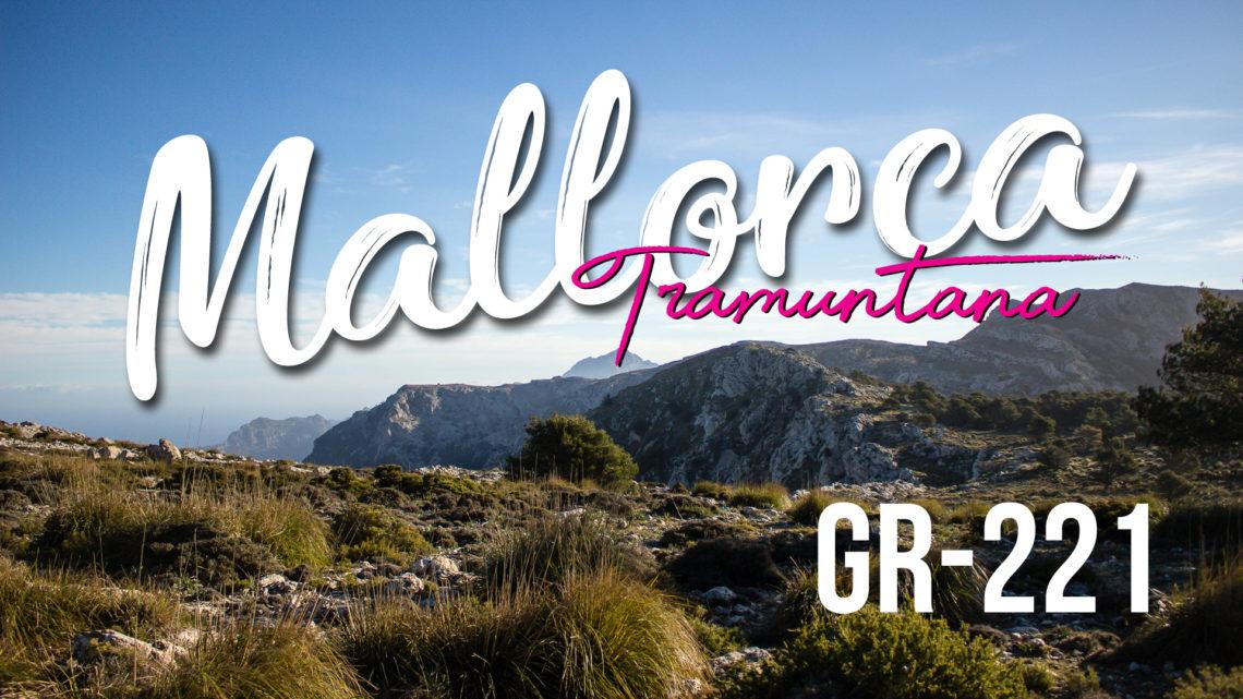 Wandern auf Mallorca - Der GR 221